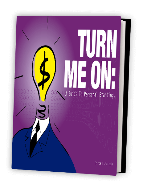 Turn Me On: A Guide to Personal Branding (e-book)
